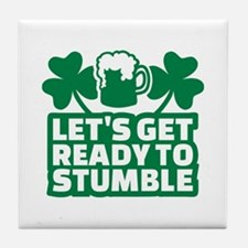 Let's get ready to stumble beer shamr Tile Coaster