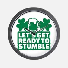 Let's get ready to stumble beer shamroc Wall Clock