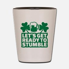 Let's get ready to stumble beer shamroc Shot Glass
