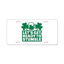 Let's get ready to stumble Aluminum License Plate