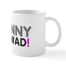 Johnny Dickwad! Mug