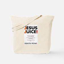 Jesus Juice! Tote Bag