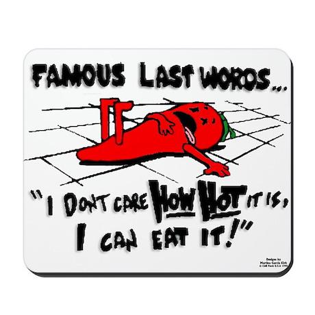Famous Last Words Mousepad