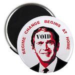Regime Change Begins at Home Magnet