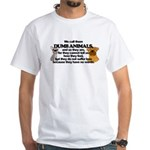 Dumb Animals White T-Shirt