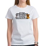 Dumb Animals Women's T-Shirt