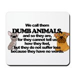 Dumb Animals Mousepad