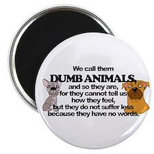 Dumb Animals Magnet