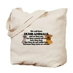 Dumb Animals Tote Bag