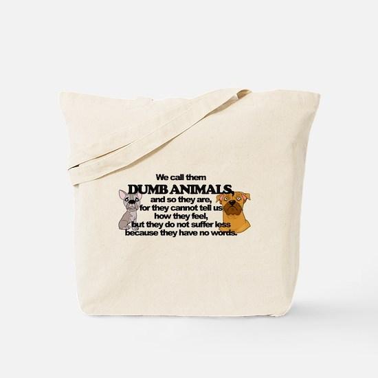 Dumb Animals Tote Bag