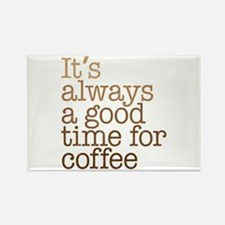 Good Time For Coffee Rectangle Magnet