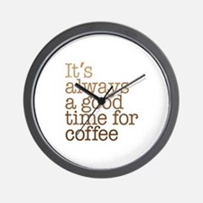 Good Time For Coffee Wall Clock