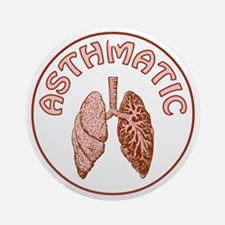ASTHMATIC Ornament (Round)