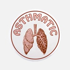 "ASTHMATIC 3.5"" Button"