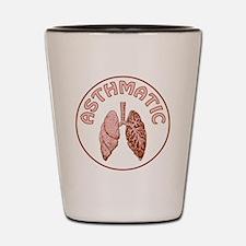 ASTHMATIC Shot Glass