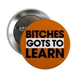 Bitches Gots To Learn 2.25