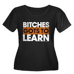 Bitches Women's Plus Size Scoop Neck Dark T-Shirt