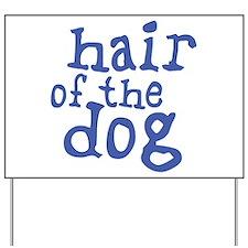 Hair of the Dog Yard Sign