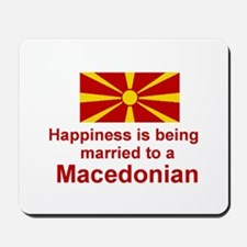 Happily Married To Macedonian Mousepad