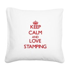 Keep calm and love Stamping Square Canvas Pillow