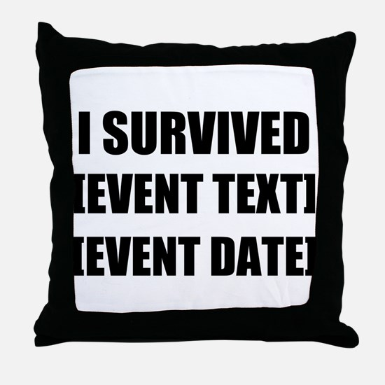 I Survived Personalize It! Throw Pillow