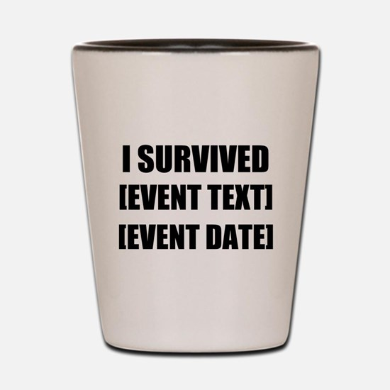 I Survived Personalize It! Shot Glass