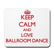 Keep calm and love Ballroom Dance Mousepad