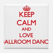 Keep calm and love Ballroom Dance Tile Coaster