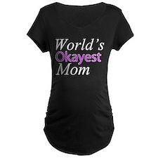 Worlds Okayest Mom Maternity T-Shirt