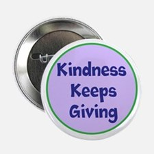"Kindness Keeps Giving 2.25"" Button"