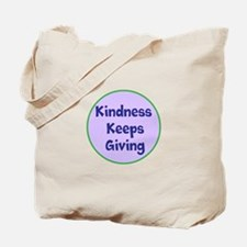 Kindness Keeps Giving Tote Bag