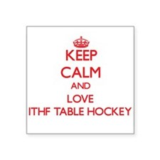 Keep calm and love Ithf Table Hockey Sticker
