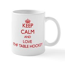 Keep calm and love Ithf Table Hockey Mugs