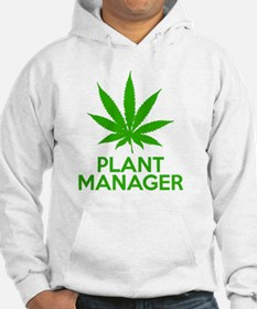 Plant Manager Weed Pot Cannabis Hoodie Sweatshirt