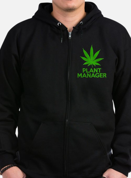 Plant Manager Weed Pot Cannabis Zipped Hoodie