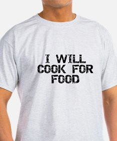 Will Cook For Food T-Shirt