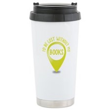 Id be lost without my books Travel Mug