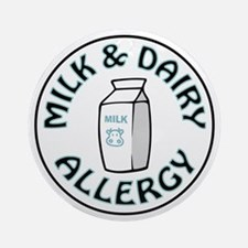 MILK AND DAIRY ALLERGY Ornament (Round)