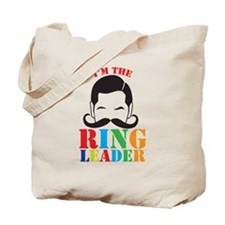Im the circus RING LEADER Tote Bag