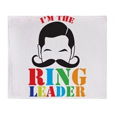 Im the circus RING LEADER Throw Blanket