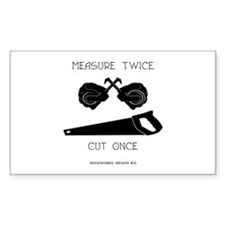 Measure Twice Decal