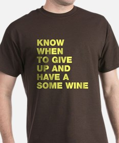 Know when to have some wine T-Shirt