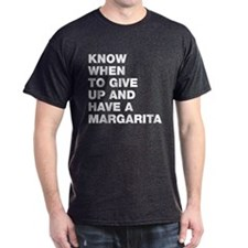 Know when to have a margarita T-Shirt