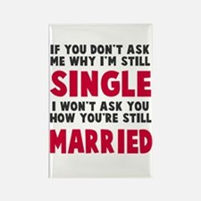 How you still married? Rectangle Magnet