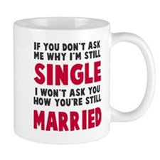 How you still married? Mug