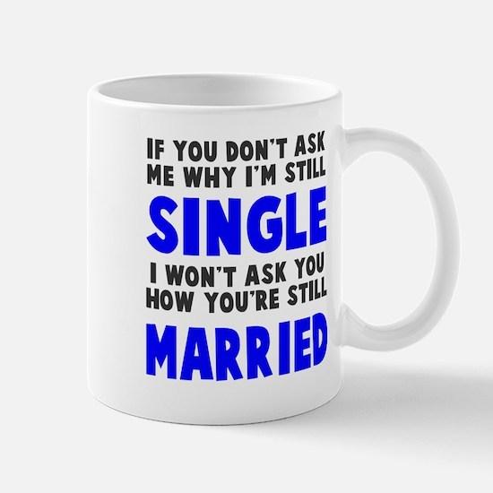 How you still married? Mug