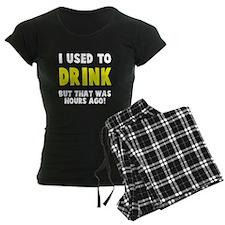 I used to drink Pajamas