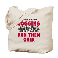 People who go jogging Tote Bag