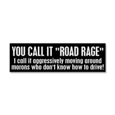 You call it road rage Car Magnet 10 x 3