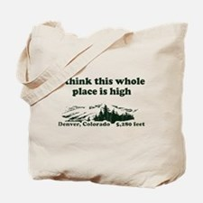 I think this whole place is high Tote Bag